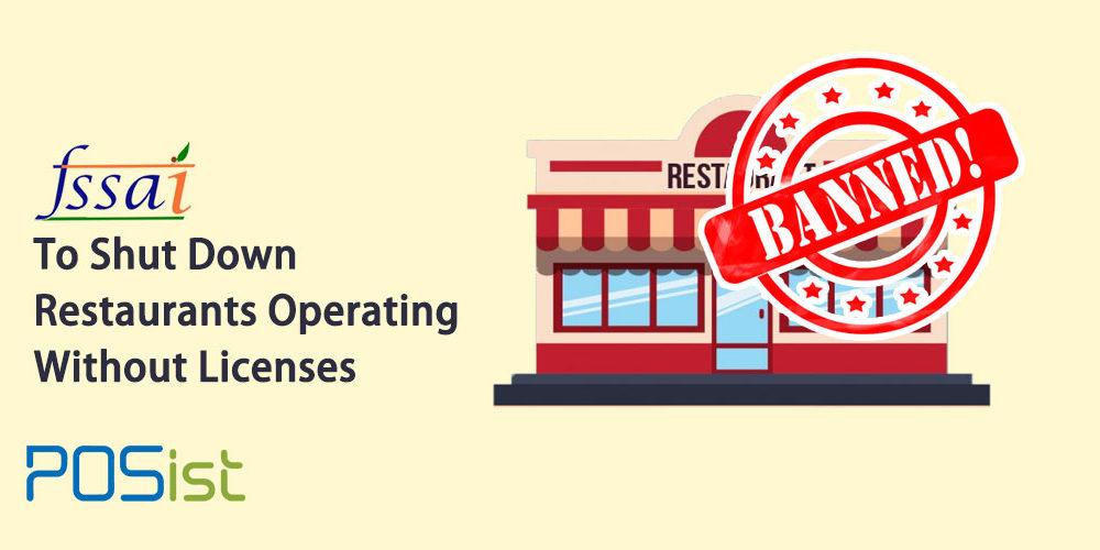 FSSAI to Shut Down Restaurants Operating Without the FSSAI License