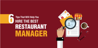6 Tips to Remember that will help you hire the best restaurant manager.