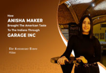 Anisha Maker's Pursuit To Make India Fall In Love With American Food Through Garage Inc.