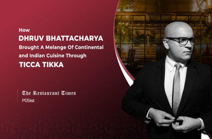 Dhruv Bhattacharya of Ticca Tikka