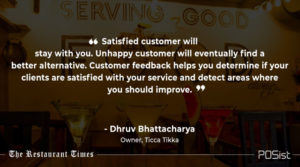 Dhruv Bhattacharya of Ticca Tikka talks about the importance of customer feedback