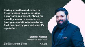 Sharuk Narang of Cafe Wiser Miser talks of how maintaining smooth coordination leads to the success of a brand