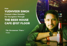 Understanding the likes and dislikes of people is essential for creating a good menu - Yudhveer Singh, The Beer House Cafe @1st Floor