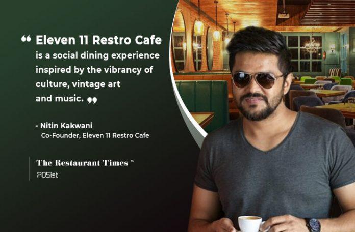 Nitin Kakwani- Eleven 11 Restro Cafe