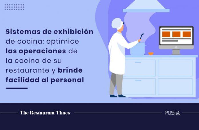Sistemas de exhibición de cocina: optimice las operaciones de la cocina de su restaurante y brinde facilidad al personal