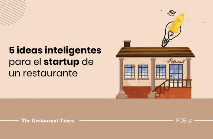 5 ideas inteligentes para la startup de un restaurante para tu primer negocio de alimentos