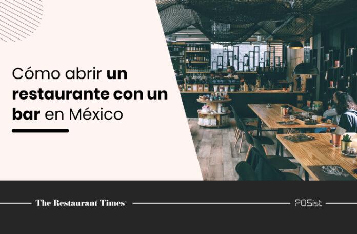 Una guía paso a paso sobre cómo abrir un restaurante con un bar en México